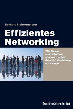 Effizientes Networking - Liebermeister, Barbara