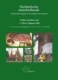 Thailändische Naturheilkunde - Jacobsen, Nephyr; Salguero, C. Pierce; Wells, Tracy