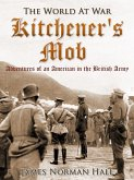 Kitchener's Mob / Adventures of an American in the British Army (eBook, ePUB)