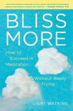 Bliss More (eBook, ePUB) - Watkins, Light