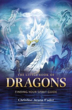 The Little Book of Dragons (eBook, ePUB) - Fader, Christine Arana