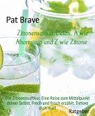 Zitronensaftkur. Detox. A wie Ahornsirup und Z wie Zitrone (eBook, ePUB)
