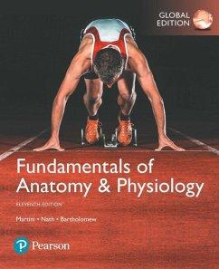 Fundamentals of Anatomy & Physiology, Global Edition - Martini, Frederic H.; Nath, Judi L.; Bartholomew, Edwin F.