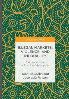 Illegal Markets, Violence, and Inequality - Daudelin, Jean; Ratton, José Luiz