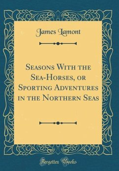 Seasons With the Sea-Horses, or Sporting Advent...
