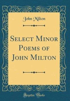 Select Minor Poems of John Milton (Classic Reprint)