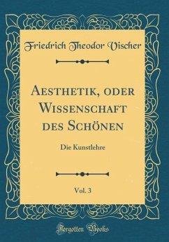 Aesthetik, oder Wissenschaft des Schönen, Vol. 3
