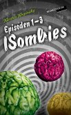 Die ISombies: Episoden 1-3 (eBook, ePUB)