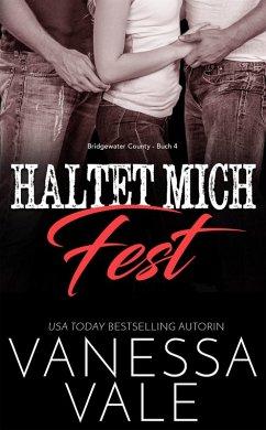 Haltet Mich Fest (Bridgewater County, #4) (eBoo...