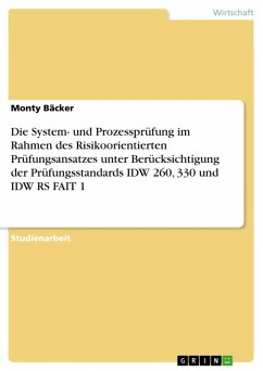 Die System- und Prozessprüfung im Rahmen des Risikoorientierten Prüfungsansatzes unter Berücksichtigung der Prüfungsstandards IDW 260, 330 und IDW RS FAIT 1 (eBook, ePUB)