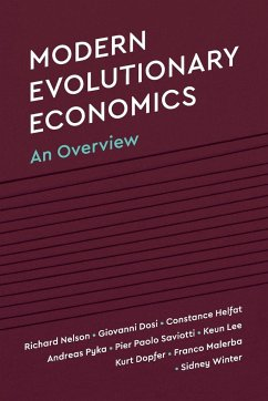 Modern Evolutionary Economics: An Overview - Nelson, Richard R. (Columbia University, New York); Dosi, Giovanni; Helfat, Constance E. (Dartmouth College, New Hampshire)