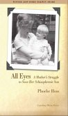 All Eyes: A Motheras Struggle to Save Her Schizophrenic Son