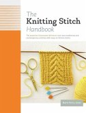 The Knitting Stitch Handbook: Over 250 Traditional and Contemporary Stitches with Easy-To-Follow Charts