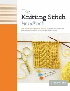 The Knitting Stitch Handbook: Over 250 Traditional and Contemporary Stitches with Easy-To-Follow Charts - Parry Jones, Maria