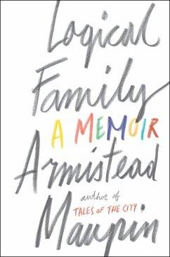 Logical Family: A Memoir - Maupin, Armistead