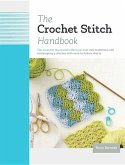 The Crochet Stitch Handbook: The Essential Illustrated Reference: Over 200 Traditional and Contemporary Stitches with Easy-To-Follow Charts