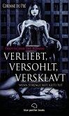 verliebt, versohlt, versklavt - wenn Strenge not (gut) tut   Erotischer SM-Roman (eBook, ePUB)