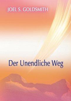 Der Unendliche Weg (eBook, ePUB) - Goldsmith, Joel S.