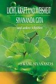 Licht, Kraft und Weisheit, Sivananda Gita und andere Schriften (eBook, ePUB)