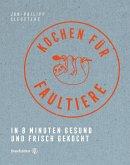 Kochen für Faultiere (eBook, ePUB)