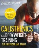 Calisthenics – Das Bodyweight-Training für Einsteiger und Profis (eBook, ePUB)