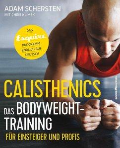Calisthenics – Das Bodyweight-Training für Einsteiger und Profis (eBook, ePUB) - Schersten, Adam