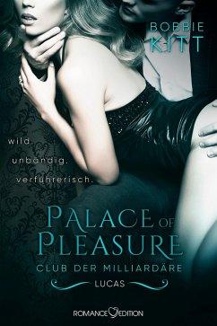 Lucas / Palace of Pleasure - Club der Milliardäre Bd.3 (eBook, ePUB)