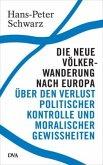 Die neue Völkerwanderung nach Europa (Mängelexemplar)