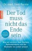 Der Tod muss nicht das Ende sein (eBook, ePUB)