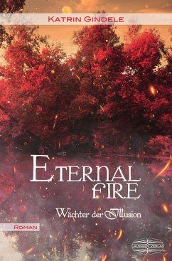 Eternal Fire / Wächter der Illusion Bd.3