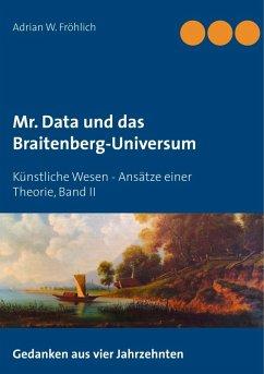 Mr. Data und das Braitenberg-Universum (eBook, ePUB)