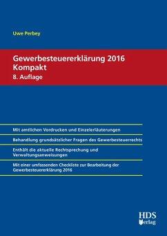 Gewerbesteuererklärung 2016 Kompakt (eBook, PDF) - Perbey, Uwe
