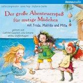 Der große Abenteuerspaß für mutige Mädchen mit Frida, Matilda und Milla (MP3-Download)