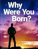 Why Were You Born? (eBook, ePUB)