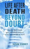 Life After Death Beyond Doubt (eBook, ePUB)