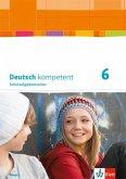 Deutsch kompetent 6. Schulaufgabentrainer Klasse 6. Ausgabe Bayern