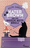 Kater Brown und der Magische Mister Miracle (eBook, ePUB)