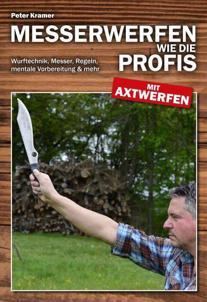 Messerwerfen wie die Profis - mit Axtwerfen - Kramer, Peter