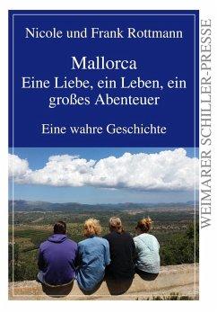 Mallorca - eine Liebe, ein Leben, ein großes Abenteuer (eBook, ePUB) - Rottmann, Nicole; Rottmann, Frank