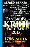 1786 Seiten Thriller Spannung: Das große Krimi Paket April 2017 (eBook, ePUB)