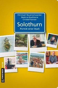 Solothurn - Porträt einer Stadt (Mängelexemplar) - Kaufmann, Beatrice; Neuenschwander, Christoph; Ramser, Christof