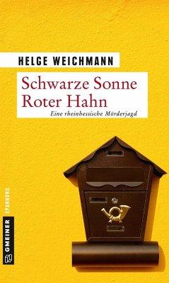 Schwarze Sonne Roter Hahn (Mängelexemplar) - Weichmann, Helge