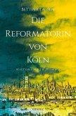 Die Reformatorin von Köln (Mängelexemplar)