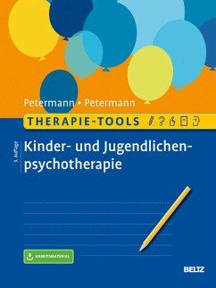 Therapie-Tools Kinder- und Jugendlichenpsychotherapie (eBook, PDF) - Petermann, Franz; Petermann, Ulrike