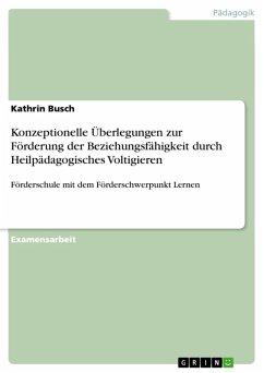 Konzeptionelle Überlegungen zur Förderung der Beziehungsfähigkeit durch Heilpädagogisches Voltigieren (eBook, ePUB)