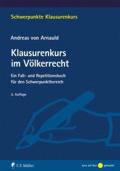 Klausurenkurs im Völkerrecht (eBook, ePUB) - Arnauld, Andreas von