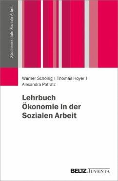 Lehrbuch Ökonomie in der Sozialen Arbeit (eBook, PDF) - Schönig, Werner; Hoyer, Thomas; Potratz, Alexandra