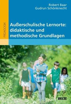 Außerschulische Lernorte: didaktische und methodische Grundlagen