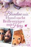 Blondine mit Hund sucht Brillenträger mit Herz (eBook, ePUB)
