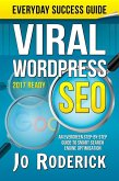Viral WordPress SEO: An Evergreen Step-By-Step Guide to Smart Search Engine Optimisation. (Everyday Success Guides, #1) (eBook, ePUB)